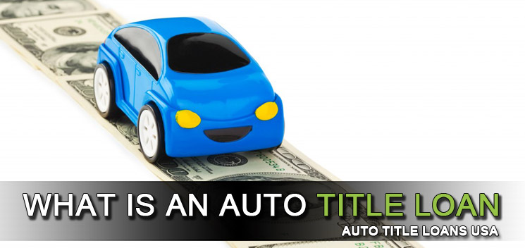 What Is An Auto Title Loan